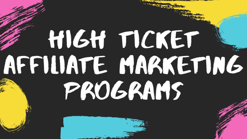 High Ticket Affiliate Marketing Programs